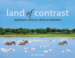 A. Coffee Table Africa - Pictorial - 'Land of Contrasts'  Southern Africa's diverse biomes